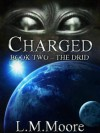 Charged - Book Two - The Drid (Charged Series) - L.M. Moore