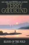 Blood Of The Fold: Book 3 The Sword Of Truth (GOLLANCZ S.F.) - Terry Goodkind