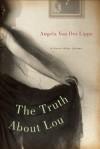 The Truth About Lou - Angela von der Lippe