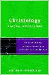 Christology: A Global Introduction - Veli-Matti Kärkkäinen