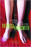 Little Tales of Misogyny - Patricia Highsmith