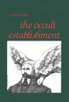 The Occult Establishment - James  Webb