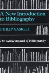 A New Introduction to Bibliography - Philip Gaskell