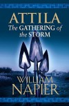 Attila: The Gathering of the Storm (Attila Trilogy 2) - William Napier