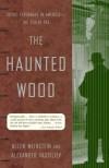 The Haunted Wood: Soviet Espionage in America--The Stalin Era - Allen Weinstein, Alexander Vassiliev