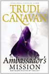 The Ambassador's Mission (The Traitor Spy Trilogy) - Trudi Canavan