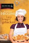 Lucy kriegt's gebacken - Kristan Higgins, Tess Martin