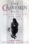 The Craneskin Bag: Celtic Stories and Poems (International folktale series) - Robin Williamson