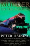 Murder On The Railways - Peter Haining