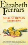 Milk Of Human Kindness - Elizabeth Ferrars