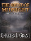 The Sound of Midnight - An Oxrun Station Novel - Charles L. Grant