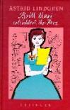 Britt-Mari erleichtert ihr Herz - Astrid Lindgren