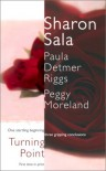 Turning Point - Sharon Sala;Peggy Moreland;Paula Detmer Riggs
