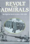 Revolt of the Admirals: The Fight for Naval Aviation, 1945-1950 - Jeffrey G. Barlow