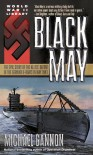 Black May : The Epic Story of the Allies' Defeat of the German U-Boats in May 1943 - Michael Gannon