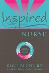 Inspired Nurse - Rich Bluni, Quint Studer