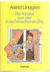 Die Kinder aus der Krachmacherstraße - Astrid Lindgren