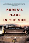 Korea's Place in the Sun: A Modern History (Updated) - Bruce Cumings