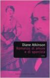 Romanzo di amore e di sporcizia. Il matrimonio di Arthur Munby & Hannah Cullwick - Diane Atkinson