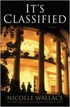 It's Classified - Nicolle Wallace