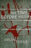 The Time Before History: 5 Million Years of Human Impact - Colin Tudge