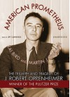 American Prometheus: The Triumph & Tragedy of J. Robert Oppenheimer - Kai Bird, Martin J. Sherwin