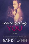 Remembering You  (Remember Series) (Volume 1) - Sandi Lynn