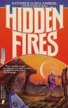 Hidden Fires - Katharine Eliska Kimbriel