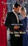 The One-Week Wife (Secret Lives of Society Wives, #3) - Patricia Kay