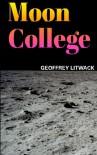 Moon College - Geoffrey Litwack
