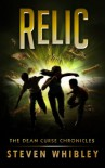 Relic (The Dean Curse Chronicles) - Steven Whibley