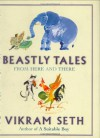 Beastly Tales From Here and There - Vikram Seth