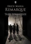 Trzej Towarzysze - Erich Maria Remarque