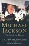 Michael Jackson: The Magic and the Madness - J. Randy Taraborrelli