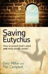 Saving Eutychus: How to Preach God's Word and Keep People Awake - Gary Millar, Phil  Campbell