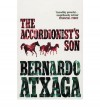 The Accordionist's Son - Bernardo Atxaga