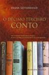 O Décimo Terceiro Conto - Diane Setterfield, Manuela Madureira