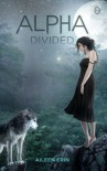 Alpha Divided (Alpha Girl Book 3) - Aileen Erin