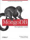 MongoDB: The Definitive Guide - Kristina Chodorow, Michael Dirolf
