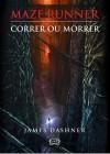 Correr ou Morrer (Maze Runner, #1) - James Dashner