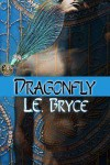 Dragonfly - L.E. Bryce