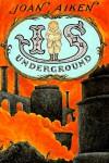 Is Underground - Joan Aiken