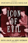 Icon of Evil: Hitler's Mufti and the Rise of Radical Islam - David G. Dalin