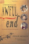A House Called Awful End: Book One in the Eddie Dickens Trilogy - Philip Ardagh
