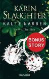 Kalte Narben: Bonus-Story zu »Bittere Wunden« - Short Thriller - Karin Slaughter