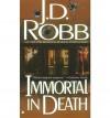 Immortal in Death - J D Robb