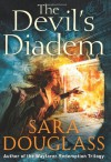 The Devil's Diadem - Sara Douglass