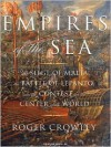 Empires of the Sea: The Siege of Malta, the Battle of Lepanto, and the Contest for the Center of the World -