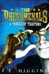 The Phenomenals: A Tangle of Traitors - F. E. Higgins