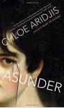 Asunder - Chloe Aridjis